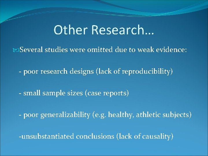 Other Research… Several studies were omitted due to weak evidence: - poor research designs