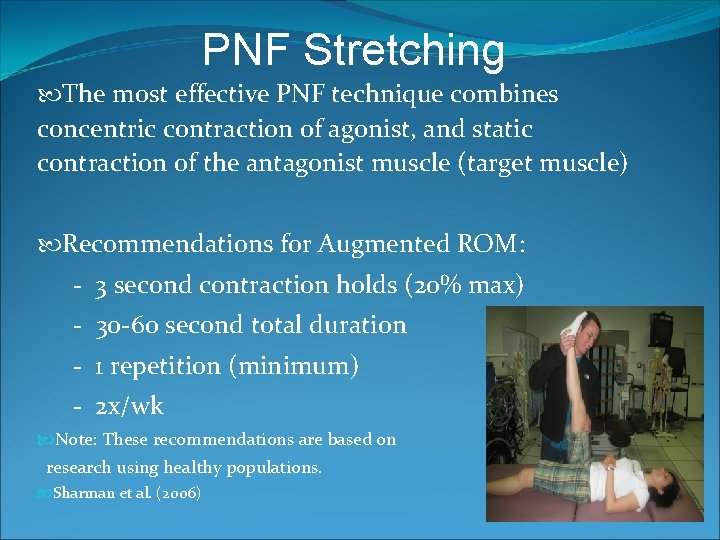 PNF Stretching The most effective PNF technique combines concentric contraction of agonist, and static