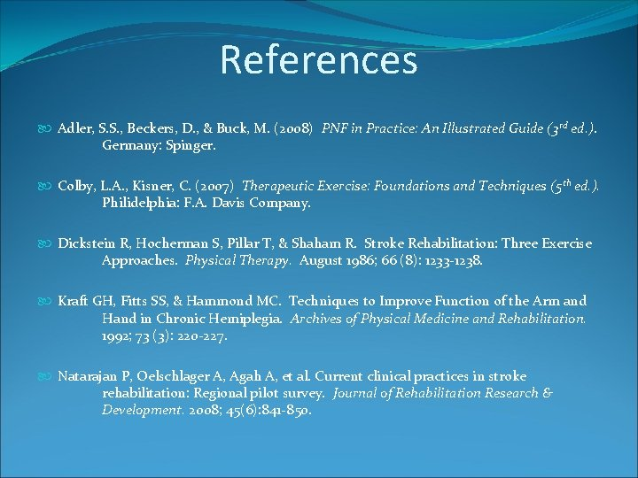 References Adler, S. S. , Beckers, D. , & Buck, M. (2008) PNF in