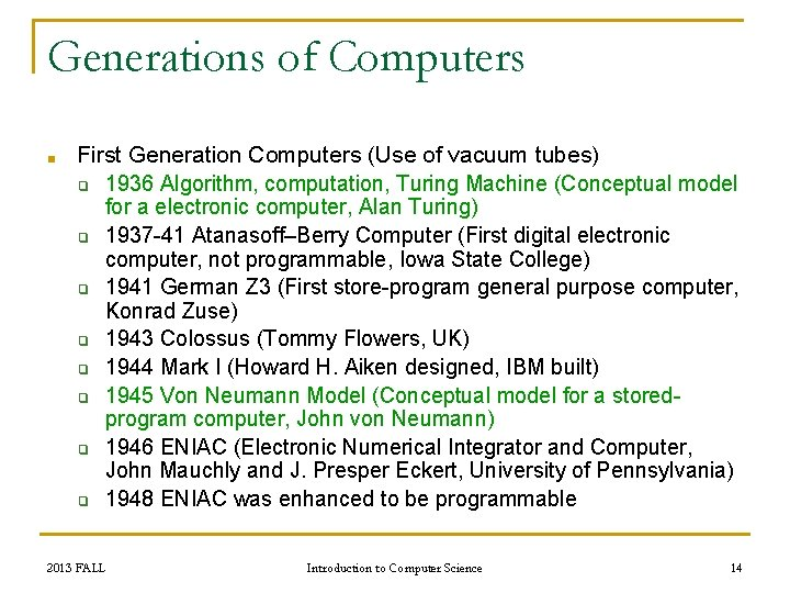 Generations of Computers ■ First Generation Computers (Use of vacuum tubes) ❑ 1936 Algorithm,
