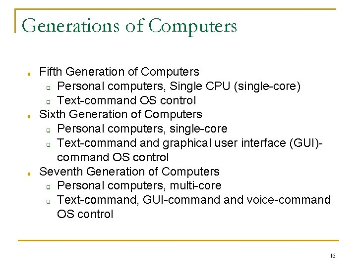 Generations of Computers ■ ■ ■ Fifth Generation of Computers ❑ Personal computers, Single