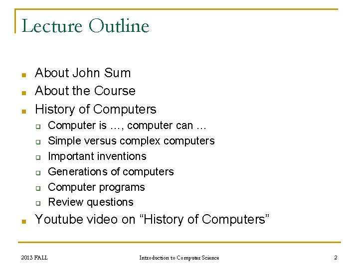 Lecture Outline ■ ■ ■ About John Sum About the Course History of Computers