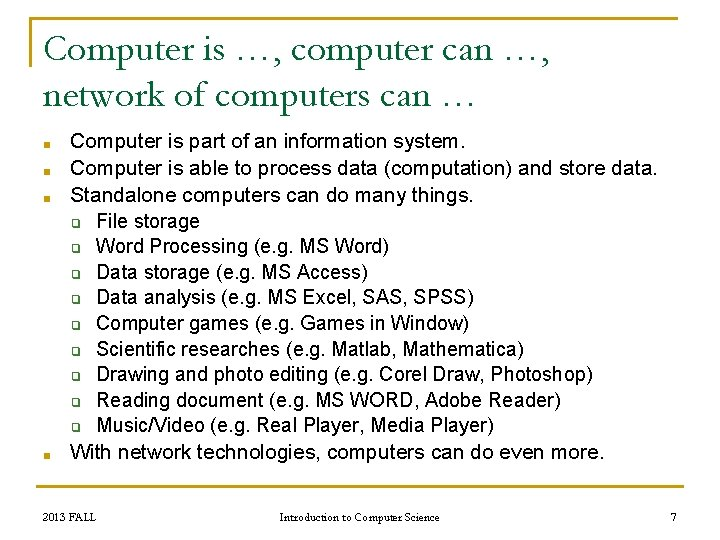 Computer is …, computer can …, network of computers can … ■ ■ Computer