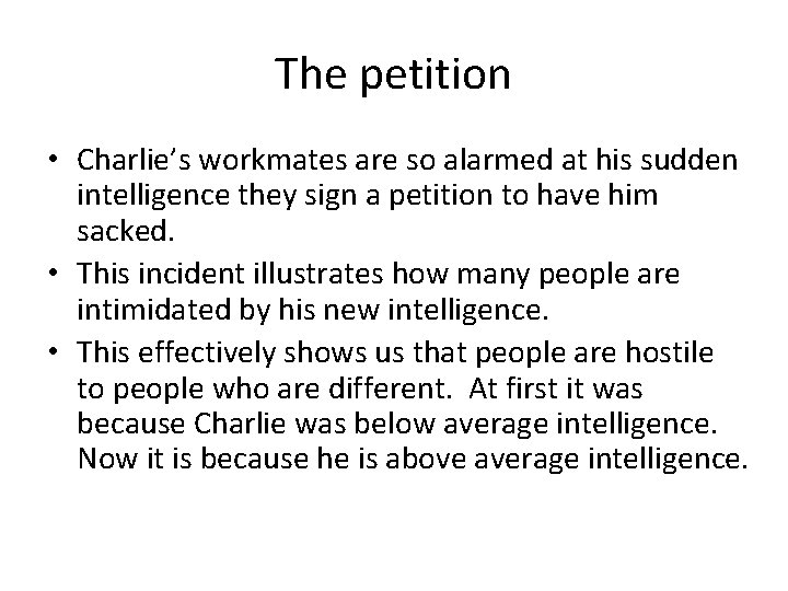 The petition • Charlie's workmates are so alarmed at his sudden intelligence they sign