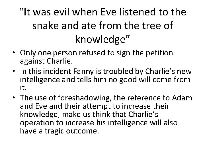 """""""It was evil when Eve listened to the snake and ate from the tree"""