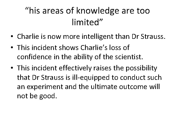 """""""his areas of knowledge are too limited"""" • Charlie is now more intelligent than"""