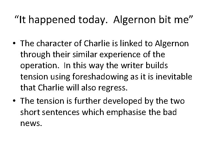 """""""It happened today. Algernon bit me"""" • The character of Charlie is linked to"""