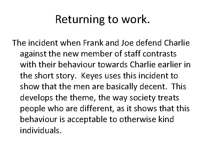 Returning to work. The incident when Frank and Joe defend Charlie against the new