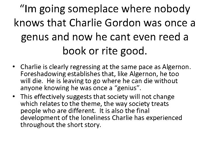 """""""Im going someplace where nobody knows that Charlie Gordon was once a genus and"""