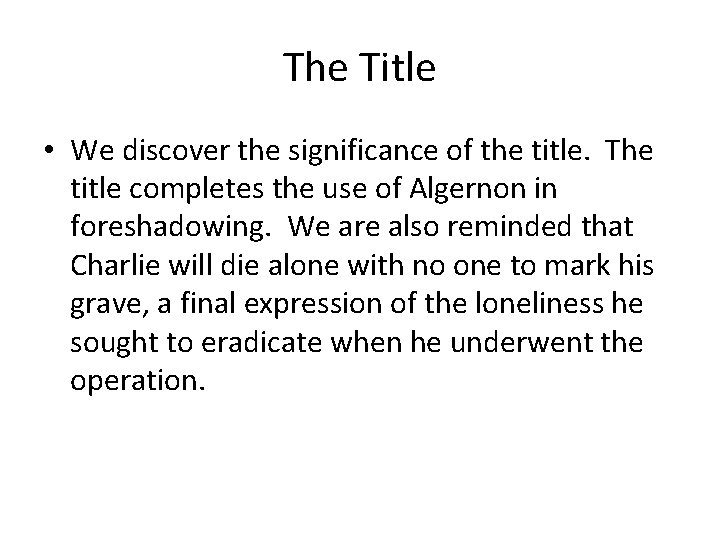 The Title • We discover the significance of the title. The title completes the