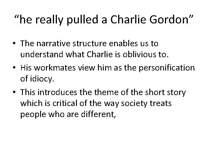 """""""he really pulled a Charlie Gordon"""" • The narrative structure enables us to understand"""