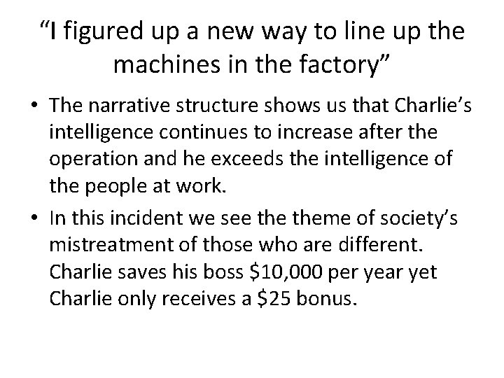 """""""I figured up a new way to line up the machines in the factory"""""""