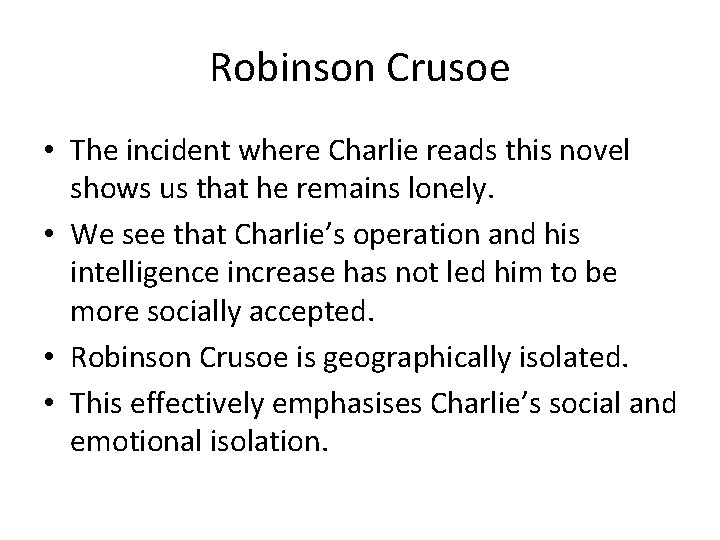 Robinson Crusoe • The incident where Charlie reads this novel shows us that he
