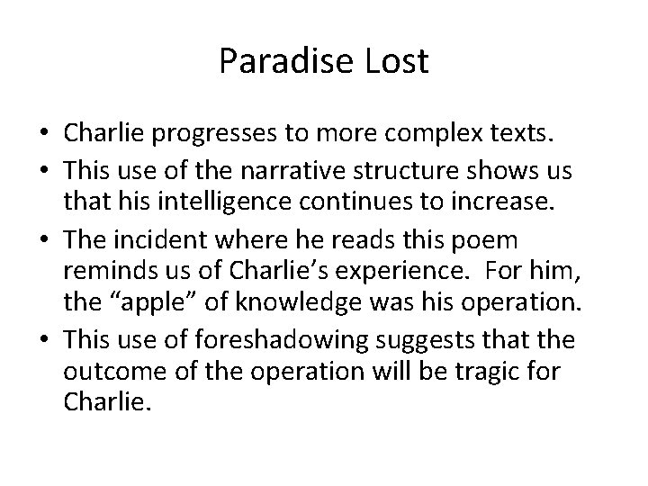 Paradise Lost • Charlie progresses to more complex texts. • This use of the