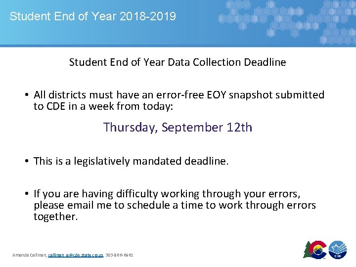 Student End of Year 2018 -2019 Student End of Year Data Collection Deadline •