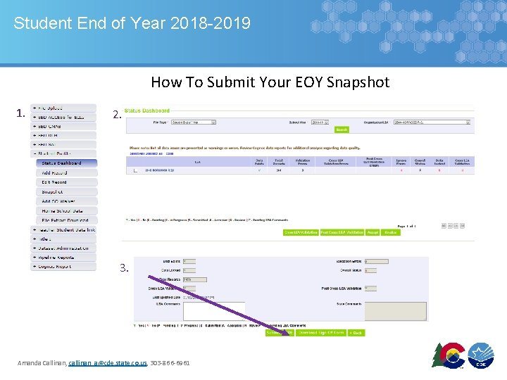 Student End of Year 2018 -2019 How To Submit Your EOY Snapshot 1. 2.