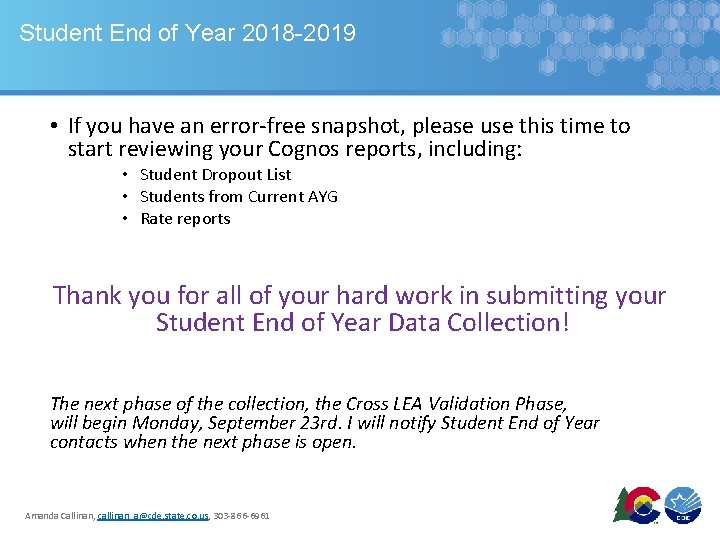 Student End of Year 2018 -2019 • If you have an error-free snapshot, please