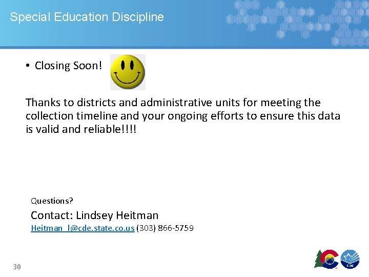 Special Education Discipline • Closing Soon! Thanks to districts and administrative units for meeting