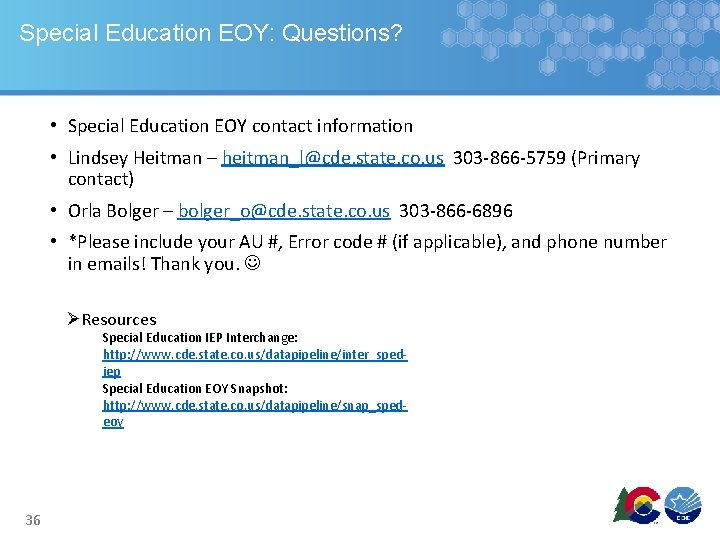 Special Education EOY: Questions? • Special Education EOY contact information • Lindsey Heitman –