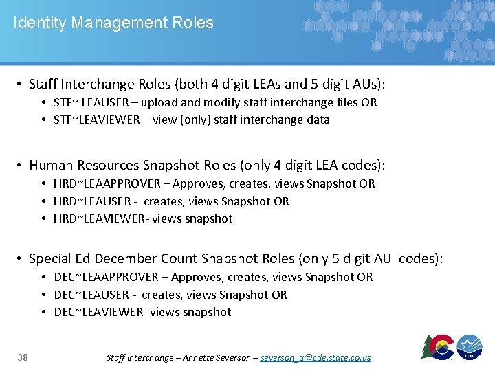Identity Management Roles • Staff Interchange Roles (both 4 digit LEAs and 5 digit