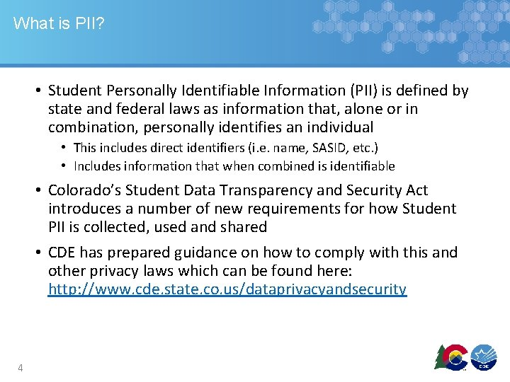What is PII? • Student Personally Identifiable Information (PII) is defined by state and
