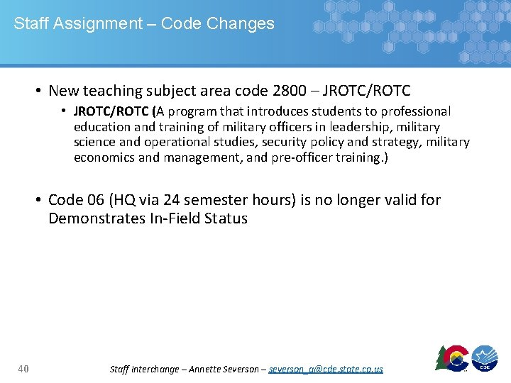 Staff Assignment – Code Changes • New teaching subject area code 2800 – JROTC/ROTC