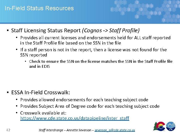 In-Field Status Resources • Staff Licensing Status Report (Cognos -> Staff Profile) • Provides