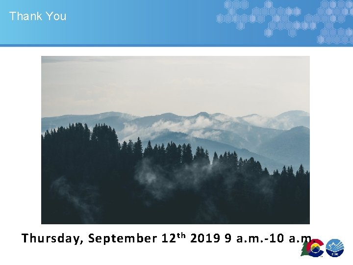 Thank You Next Town Hall: Thursday, September 12 th 2019 9 a. m. -10