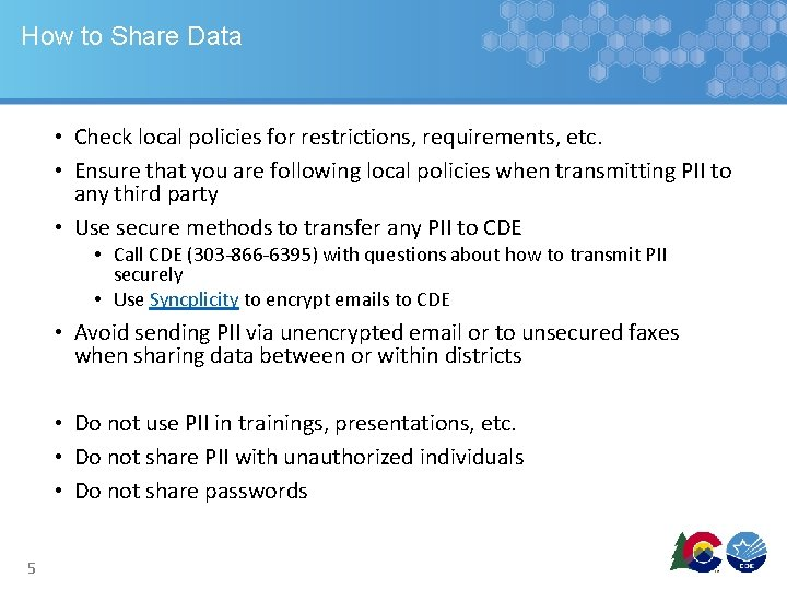 How to Share Data • Check local policies for restrictions, requirements, etc. • Ensure