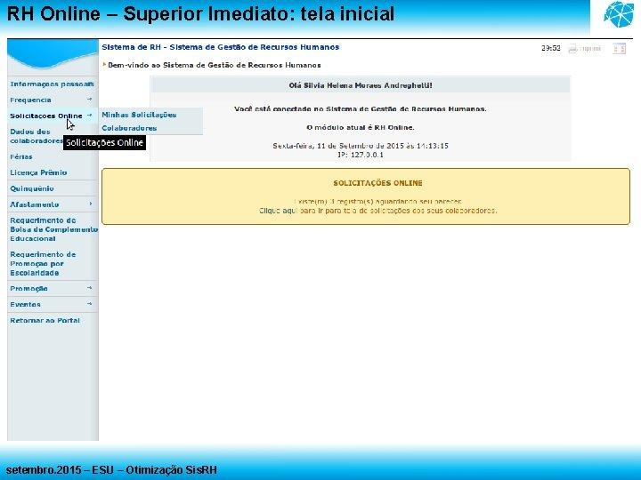 RH Online – Superior Imediato: tela inicial setembro. 2015 – ESU – Otimização Sis.