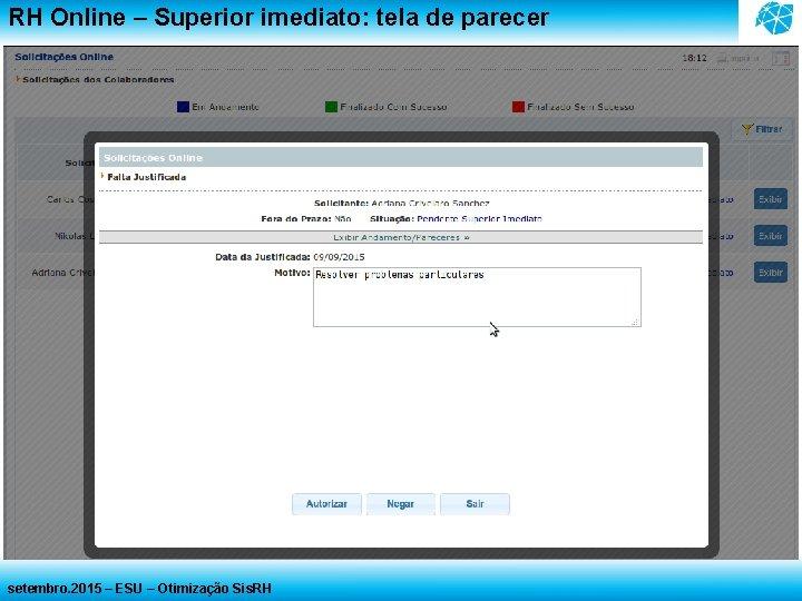 RH Online – Superior imediato: tela de parecer setembro. 2015 – ESU – Otimização