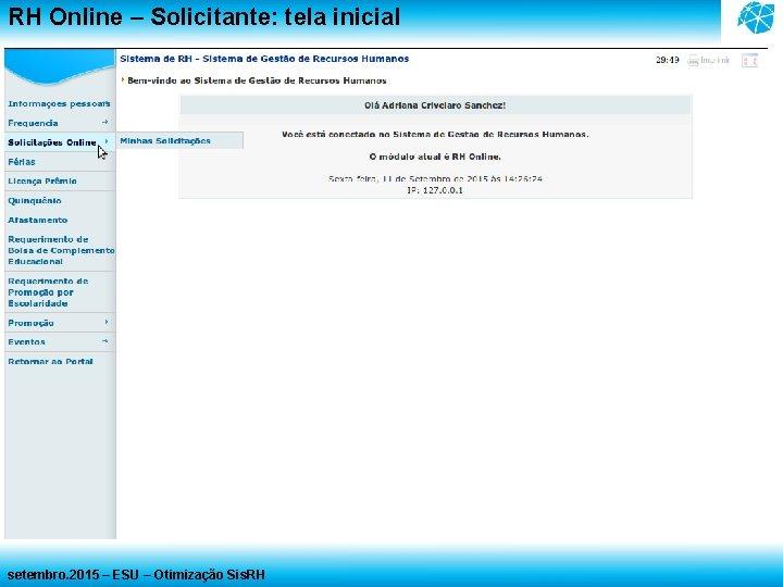 RH Online – Solicitante: tela inicial setembro. 2015 – ESU – Otimização Sis. RH