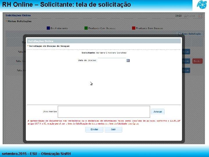 RH Online – Solicitante: tela de solicitação setembro. 2015 – ESU – Otimização Sis.