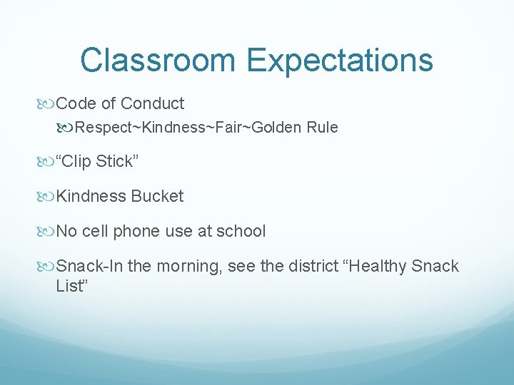 """Classroom Expectations Code of Conduct Respect~Kindness~Fair~Golden Rule """"Clip Stick"""" Kindness Bucket No cell phone"""