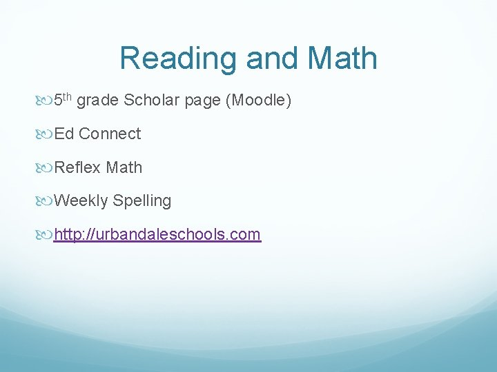 Reading and Math 5 th grade Scholar page (Moodle) Ed Connect Reflex Math Weekly
