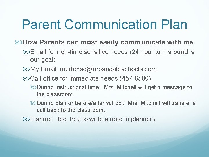 Parent Communication Plan How Parents can most easily communicate with me: Email for non-time