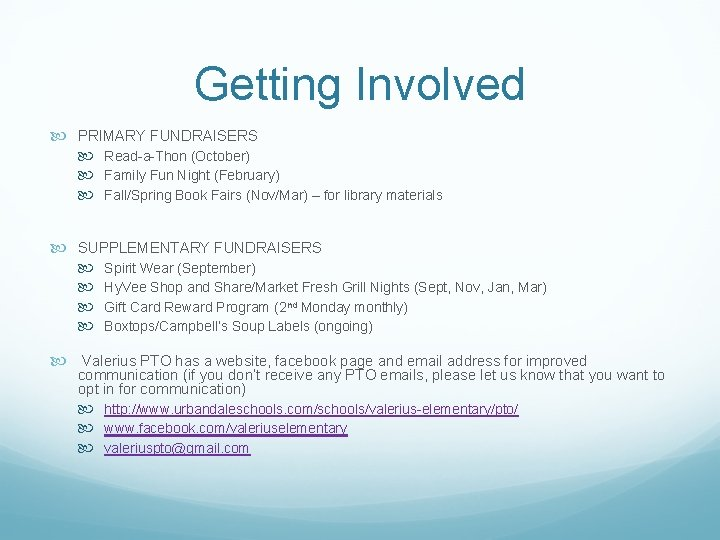 Getting Involved PRIMARY FUNDRAISERS Read-a-Thon (October) Family Fun Night (February) Fall/Spring Book Fairs (Nov/Mar)