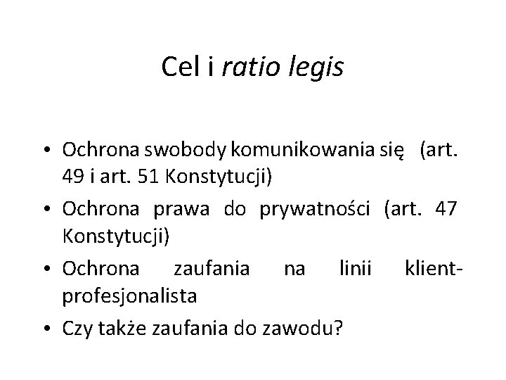 Cel i ratio legis • Ochrona swobody komunikowania się (art. 49 i art. 51