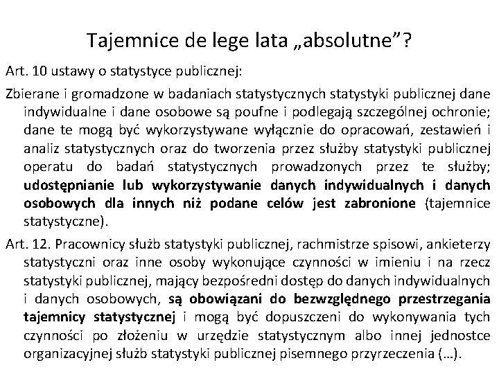 """Tajemnice de lege lata """"absolutne""""? Art. 10 ustawy o statystyce publicznej: Zbierane i gromadzone"""