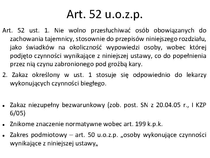 Art. 52 u. o. z. p. Art. 52 ust. 1. Nie wolno przesłuchiwać osób