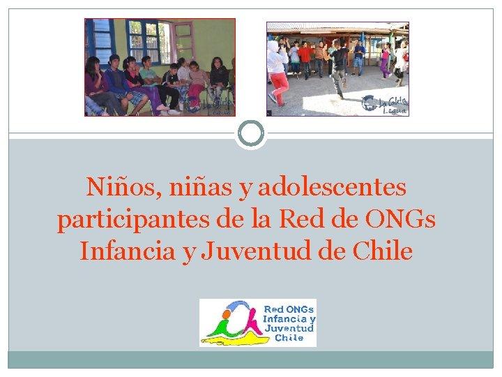 Niños, niñas y adolescentes participantes de la Red de ONGs Infancia y Juventud de