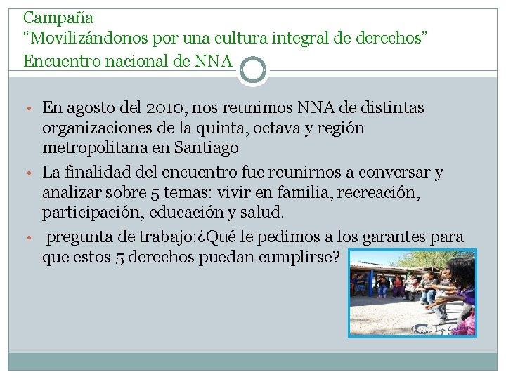 """Campaña """"Movilizándonos por una cultura integral de derechos"""" Encuentro nacional de NNA • En"""