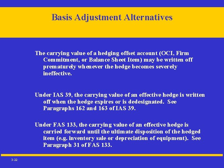 Basis Adjustment Alternatives The carrying value of a hedging offset account (OCI, Firm Commitment,