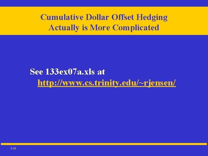 Cumulative Dollar Offset Hedging Actually is More Complicated See 133 ex 07 a. xls