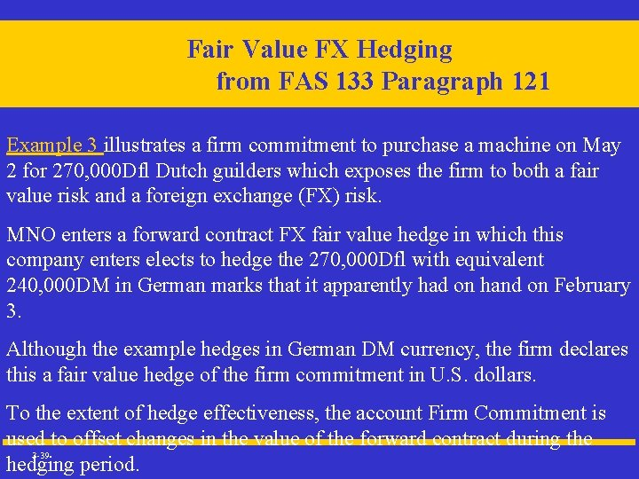 Fair Value FX Hedging Example 3 from FAS 133 Paragraph 121 Example 3 illustrates