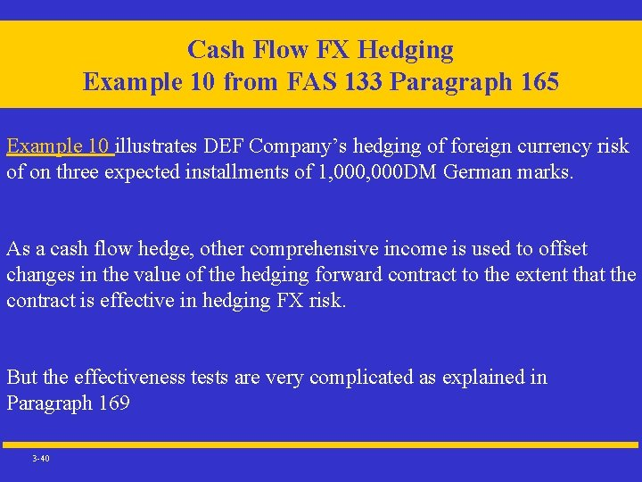 Cash Flow FX Hedging Example 10 from FAS 133 Paragraph 165 Example 10 illustrates