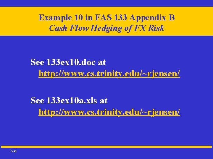 Example 10 in FAS 133 Appendix B Cash Flow Hedging of FX Risk See