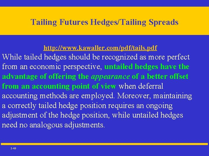 Tailing Futures Hedges/Tailing Spreads http: //www. kawaller. com/pdf/tails. pdf While tailed hedges should be