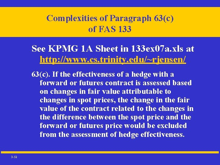 Complexities of Paragraph 63(c) of FAS 133 See KPMG 1 A Sheet in 133