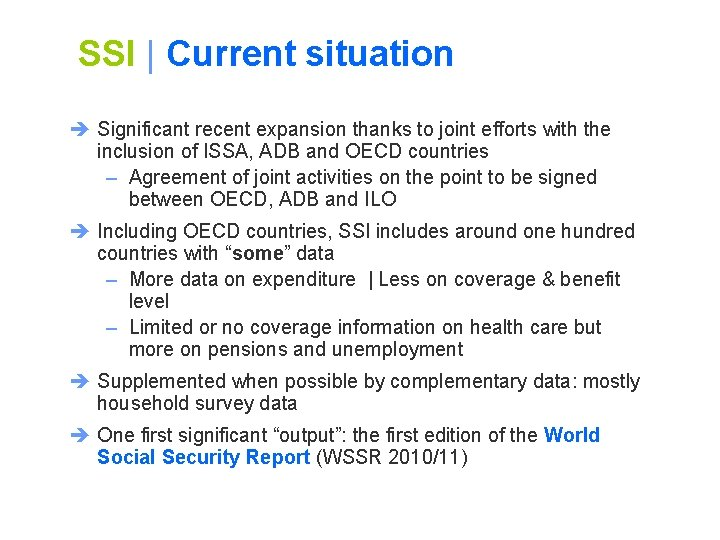 SSI   Current situation è Significant recent expansion thanks to joint efforts with the